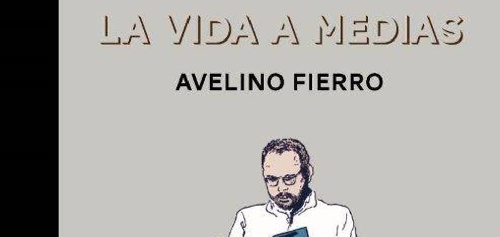 Avelino Fierro presenta su libro 'La vida a medias'