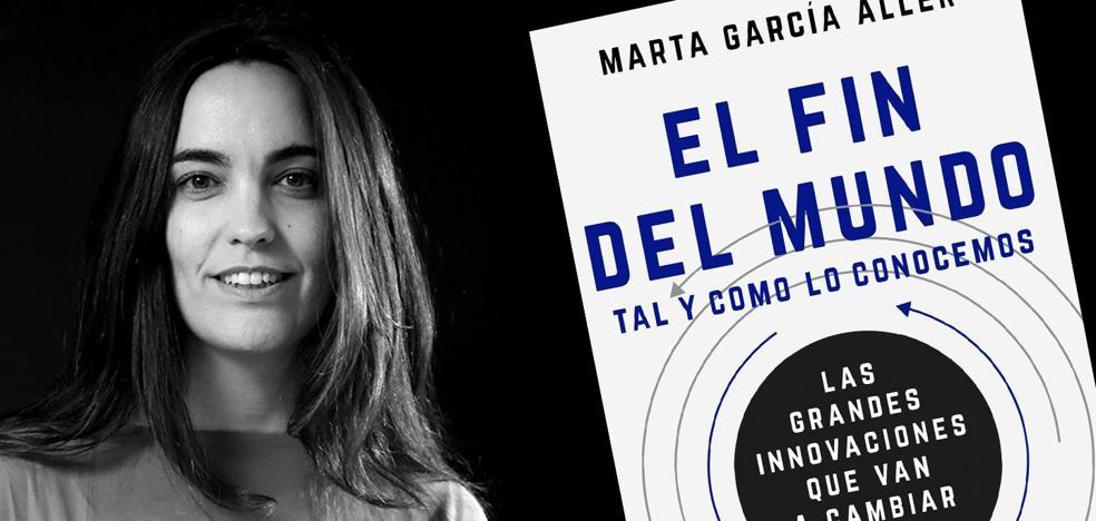 Marta García Aller presenta el viernes en León su obra 'El fin del mundo tal y como lo conocemos'