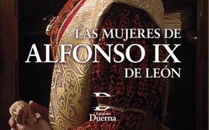 Las mujeres de Alfonso IX de León al descubierto