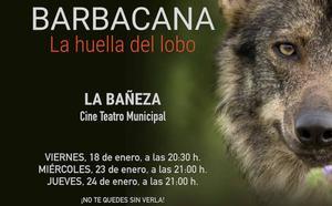 Barbacana se proyecta en La Bañeza