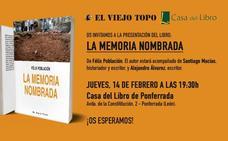 El periodista y escritor Félix Población presenta el jueves en Ponferrada su libro 'La memoria nombrada'