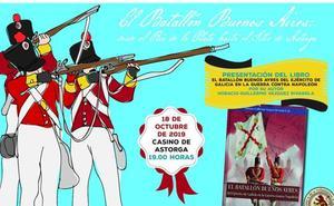 El Casino de Astorga acoge la presentación del libro 'El Batallón Buenos Ayres del Ejército de Galicia en la Guerra contra Napoleón'